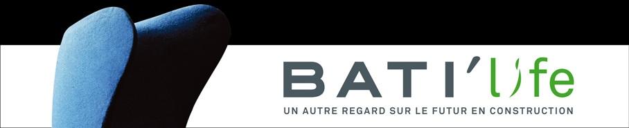 BATI'life - Un autre regard sur le futur en construction - Focus produit