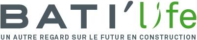 [ BATI'life - Un autre regard sur le futur en construction ]